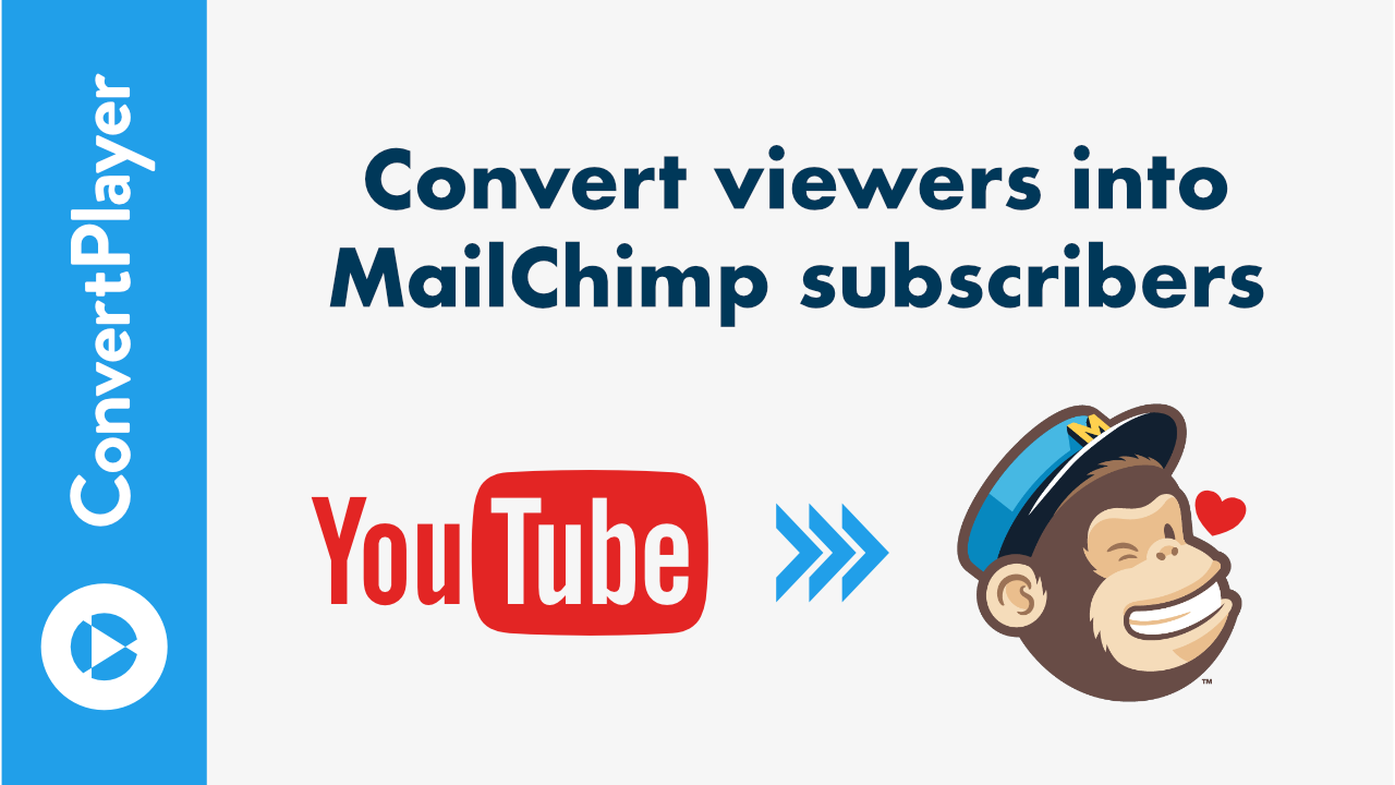 Get more MailChimp subscribers from your videos